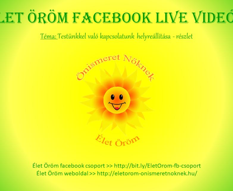 Élet öröm Facebook live videók