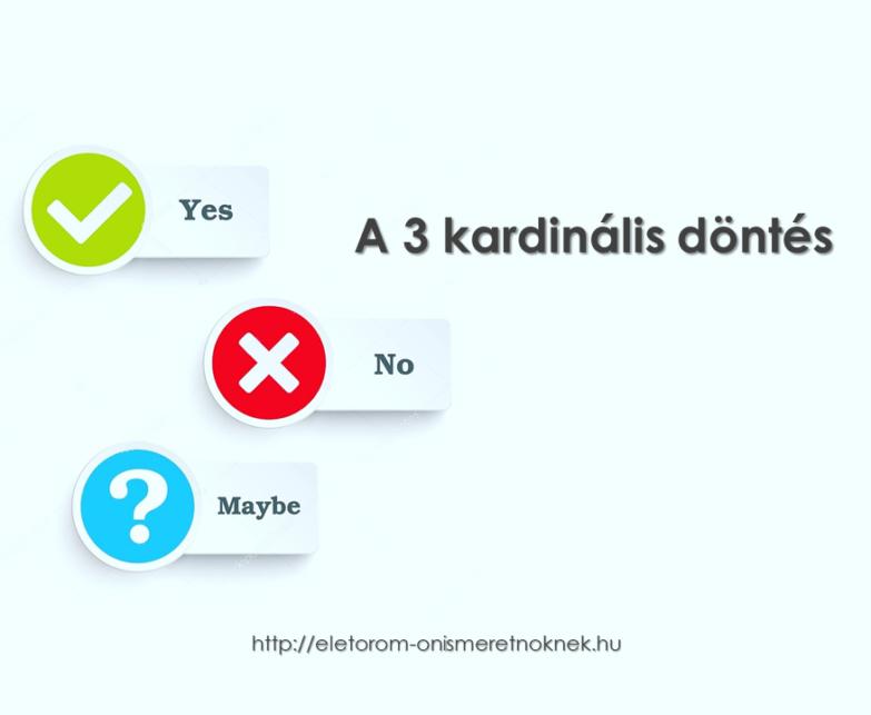 A 3 kardinális döntés